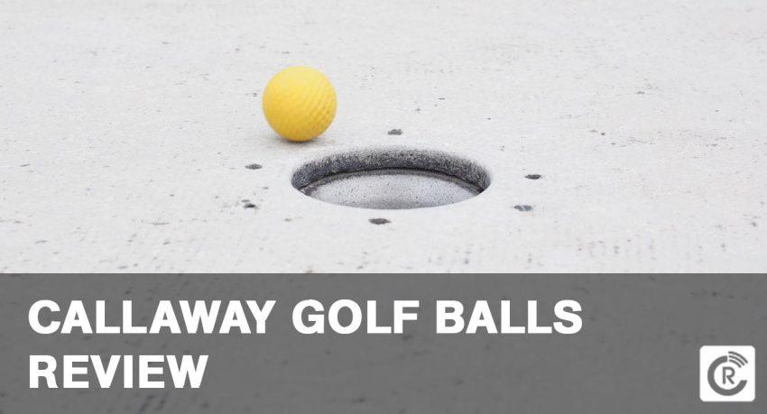Callaway Golf Balls Review