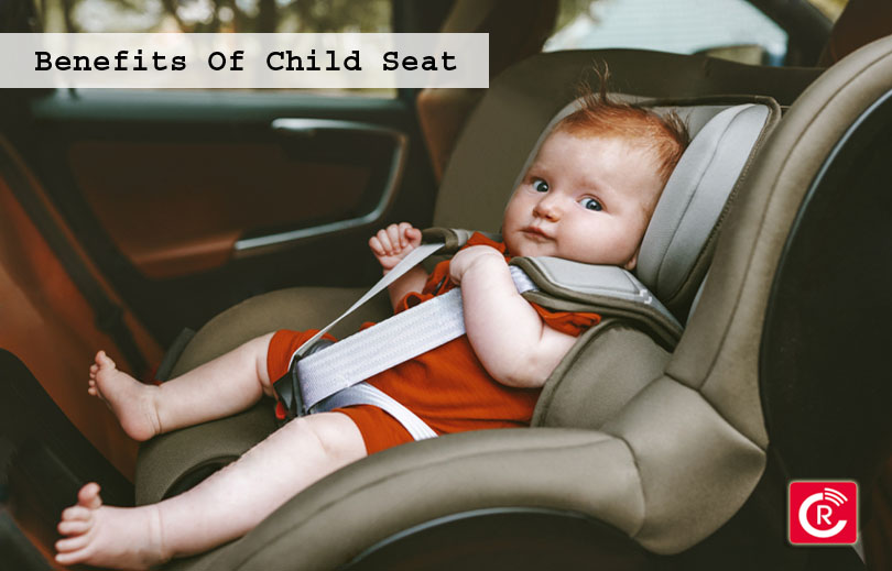 Benefits Of Child Seat