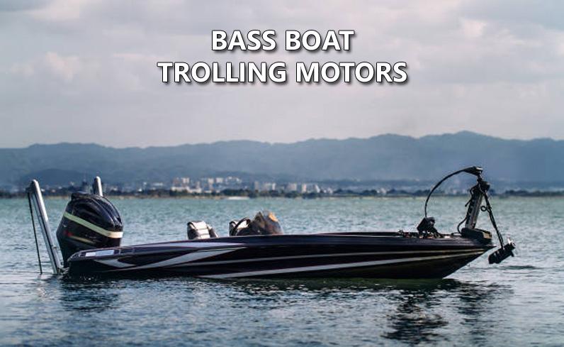 Bass Boat Trolling Motors