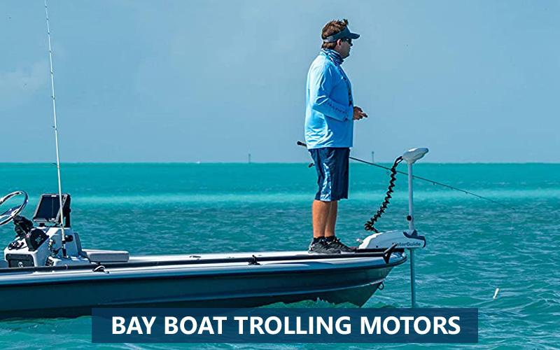 Best Bay Boat Trolling Motors