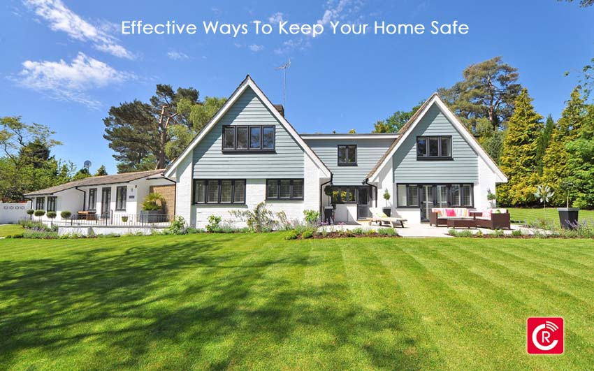 Effective Ways To Keep Your Home Safe