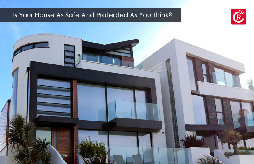 Is Your House As Safe And Protected As You Think