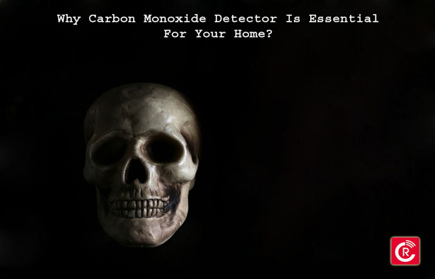 Why Carbon Monoxide Detector Is Essential For Your Home?