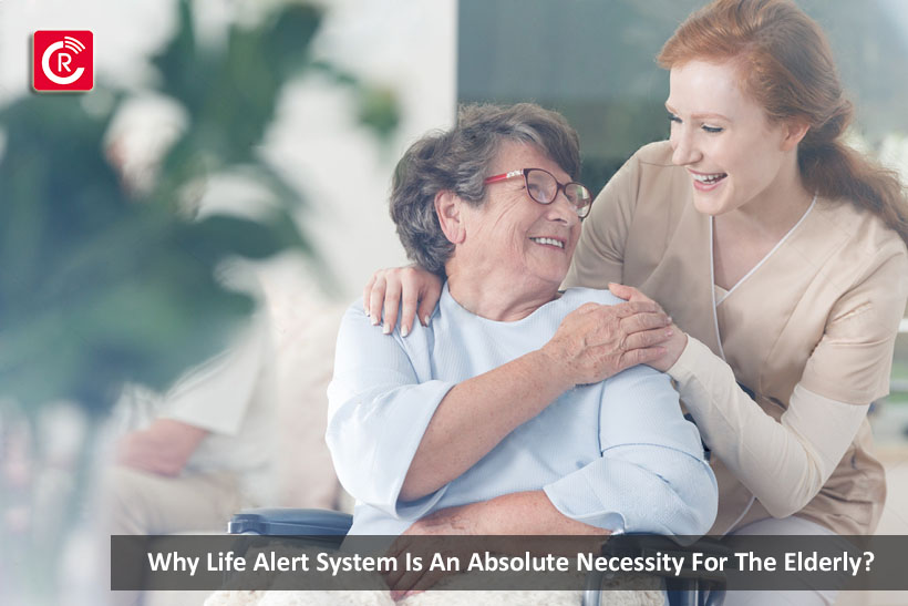 Why Life Alert System Is An Absolute Necessity For The Elderly?