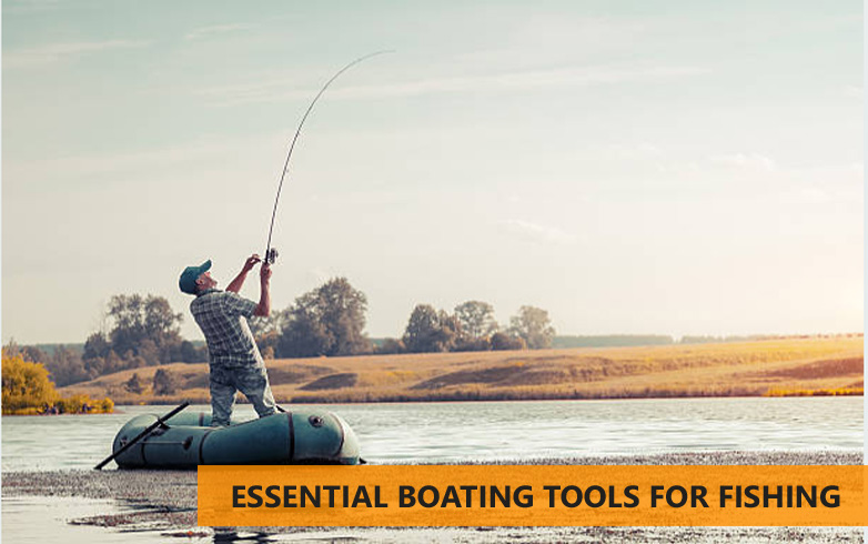 Essential Boating Tools For Fishing