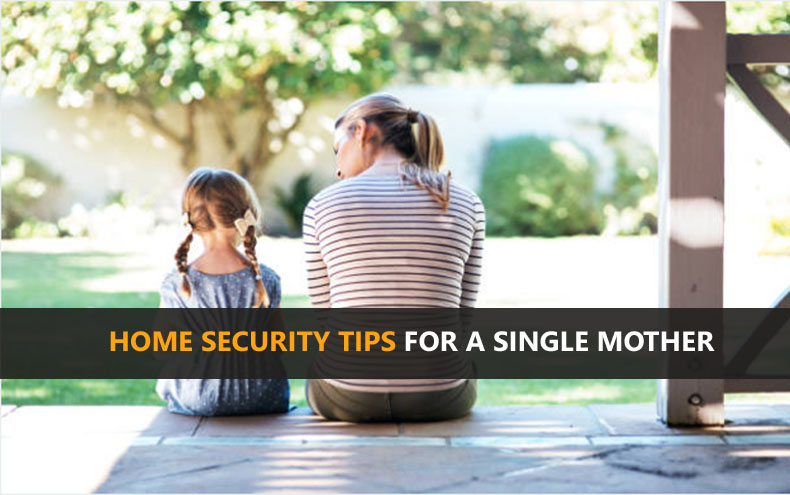 Home Security Tips For A Single Mother Living With Kids