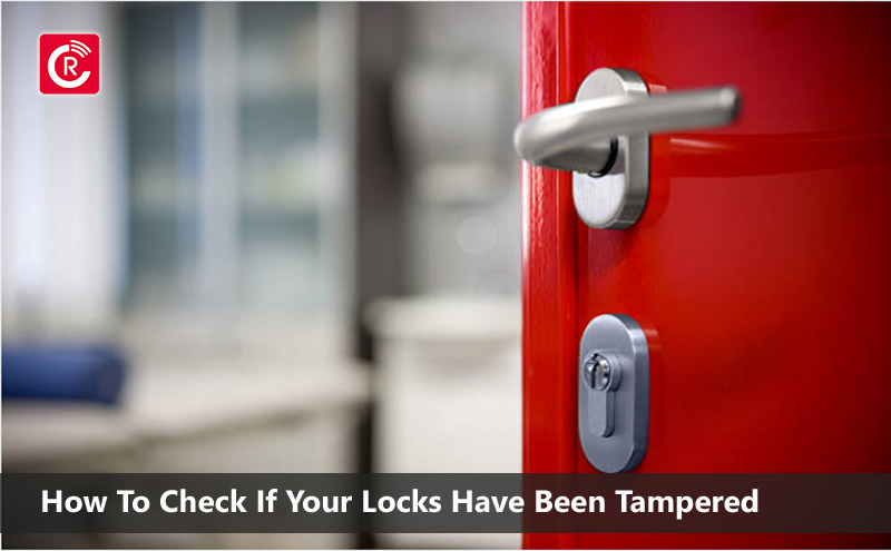 How To Check If Your Locks Have Been Tampered