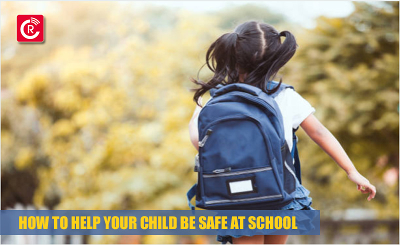 How To Help Your Child Be Safe At School