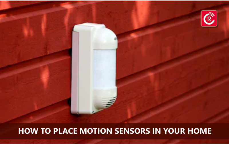 How To Place Motion Sensors In Your Home