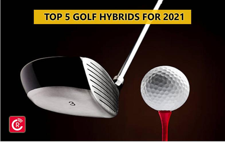 Best Golf Hybrids 2021 Top 5 Golf Hybrids For 2021   ReviewsCast.com