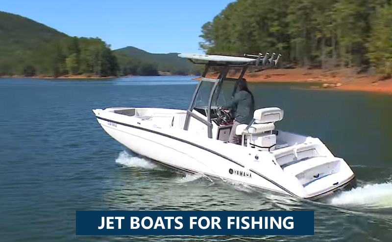 Best Jet Boats For Fishing
