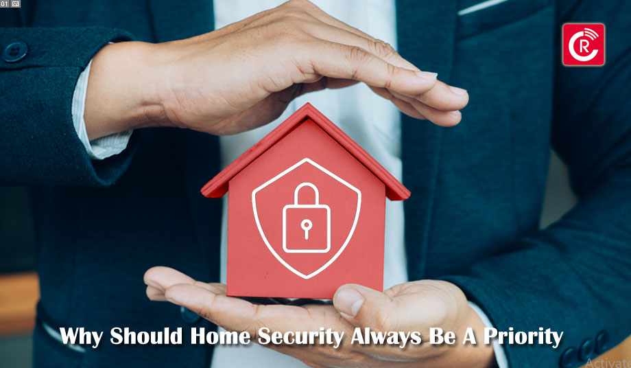 Why Should Home Security Always Be A Priority