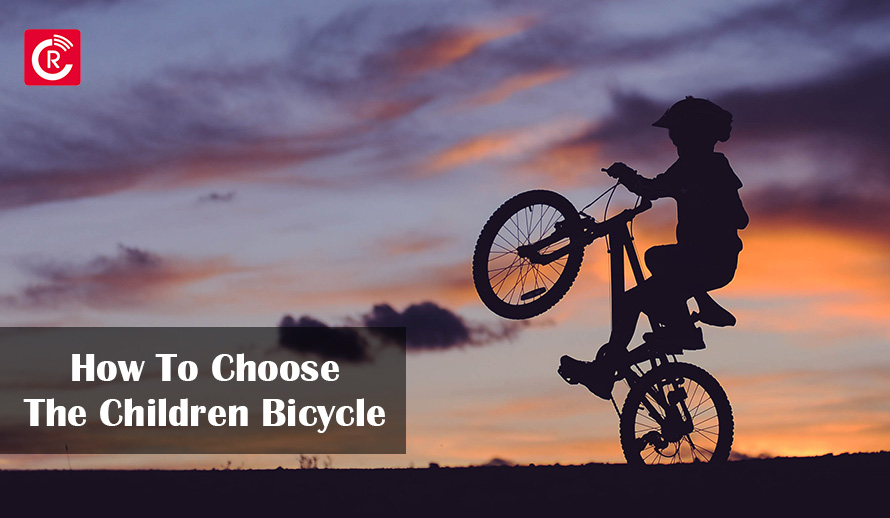 How To Choose The Children Bicycle