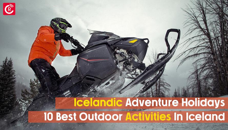 Best Outdoor Activities In Iceland