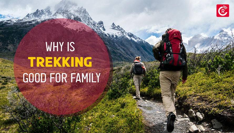 Why Is Trekking Good for Family