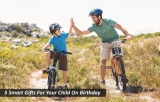 5 Smart Gifts For Your Child On Birthday