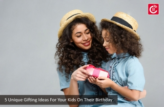 5 Unique Gifting Ideas For Your Kids On Their Birthday