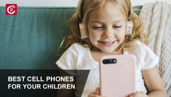 Best Cell Phones For Your Children