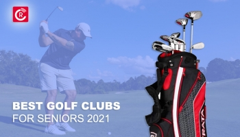 Best Golf Clubs For Seniors 2021