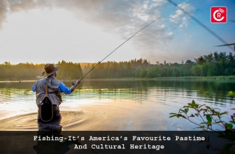 Fishing- It's America's Favourite Pastime And Cultural Heritage
