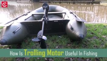 How Is Trolling Motor Useful In Fishing