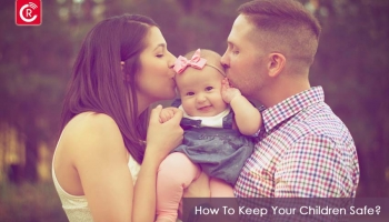 How To Keep Your Children Safe?