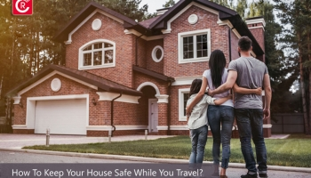 How To Keep Your House Safe While You Travel?