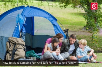How To Make Camping Fun And Safe For The Whole Family