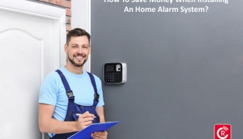 How To Save Money When Installing Home Alarm Systems?