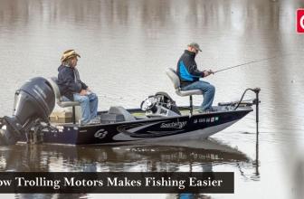 How Trolling Motors Makes Fishing Easier