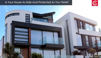 Is Your House As Safe And Protected As You Think?