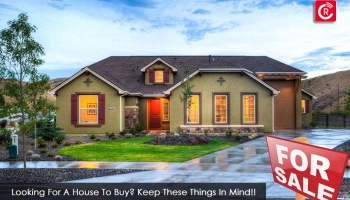 Looking For A House To buy? Keep These Things In Mind!!!
