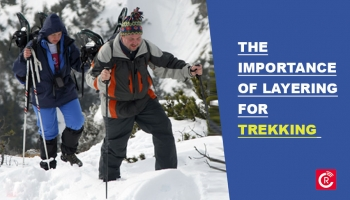 The Importance Of Layering For Trekking