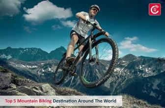 Top 5 Mountain Biking Destinations Around The World