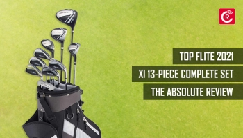 Top Flite 2021 xl 13-piece Complete Set: The Absolute Review