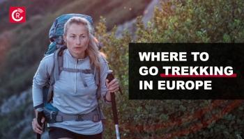 Where To Go Trekking In Europe