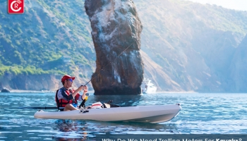 Why Do We Need Trolling Motors For Kayaks?