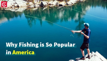 """""""Why Fishing Is So Popular In America"""""""