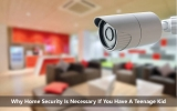 Why Home Security Is Necessary If You Have A Teenage Kid
