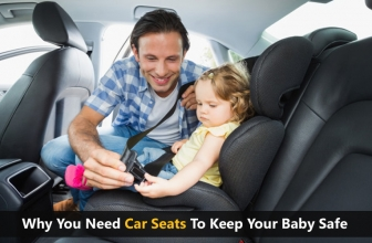 Why You Need Car Seats To Keep Your Baby Safe